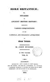 Horæ Britannicæ; or, Studies in ancient British history