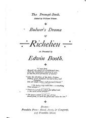Bulwer's Drama of Richelieu: As Presented by Edwin Booth ; the Prompt-book