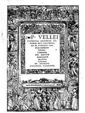 P. Vellei Patercvli Historiae Romanae Dvo Volvmina: AD M. Vinicivm Cos. Progenervm Tiberii Caesaris