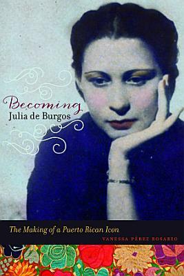 Becoming Julia de Burgos PDF