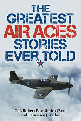 The Greatest Air Aces Stories Ever Told PDF