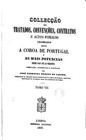 Collecção dos tratados, convenções, contratos e actos publicos celebrados entre ... Portugal e as mais potencias desde 1640, compilados por J. Ferreira Borges de Castro