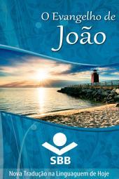 O Evangelho de João: Edição Literária, Nova Tradução na Linguagem de Hoje