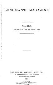 Longman's Magazine: Volume 45