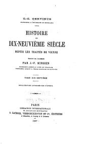 Histoire du dix-neuvième siècle depuis les traités de Vienne: Volumes17à18