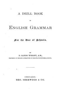 A Drill Book in English Grammar for the Use of Schools PDF