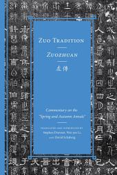 "Zuo Tradition / Zuozhuan: Commentary on the ""Spring and Autumn Annals"""