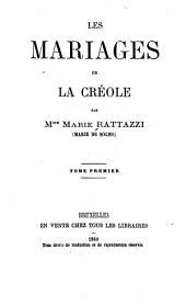 Les mariages de la créole: Volume1