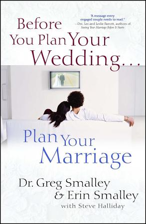 Before You Plan Your Wedding   Plan Your Marriage PDF