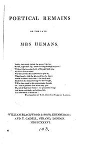 Poetical remains of the late mrs Hemans [with a memoir by D.M. Moir].