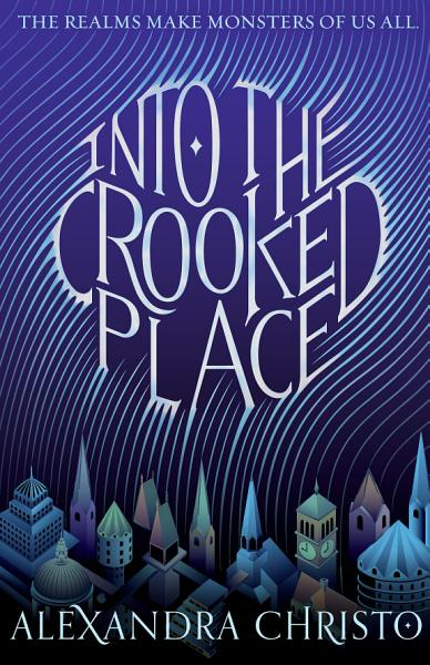 Download Into the Crooked Place Book