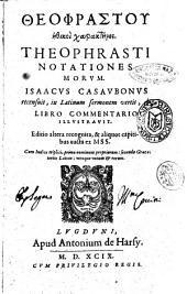 Thoephrastou Ethikoi charakteres. Theophrasti Notationes morum. Isaacus Casaubonus recensuit, in Latinum sermonem vertit, libro commentario illustrauit
