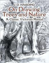 On Drawing Trees and Nature: A Classic Victorian Manual