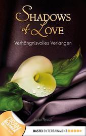Verhängnisvolles Verlangen - Shadows of Love