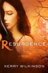 Resurgence: A Novel