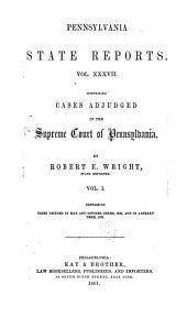 Pennsylvania State Reports: Volume 37