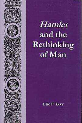 Hamlet and the Rethinking of Man