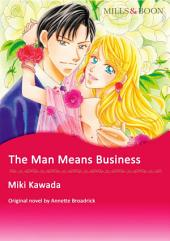THE MAN MEANS BUSINESS: Mills & Boon Comics