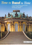 Time to Travel-travel in Time to Germany's Finest Stately Homes, Gardens, Castles, Abbeys and Roman Remains