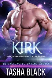 Kirk: Stargazer Alien Mail Order Brides #10 (Intergalactic Dating Agency)