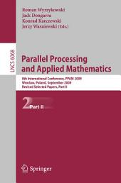 Parallel Processing and Applied Mathematics, Part II: 8th International Conference, PPAM 2009, Wroclaw, Poland, September 13-16, 2009, Proceedings