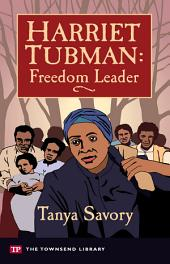 Harriet Tubman: Freedom Leader