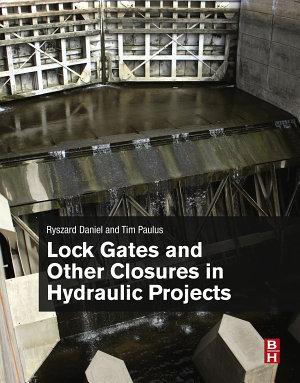 Lock Gates and Other Closures in Hydraulic Projects PDF