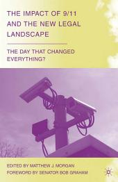 The Impact of 9/11 and the New Legal Landscape: The Day that Changed Everything?