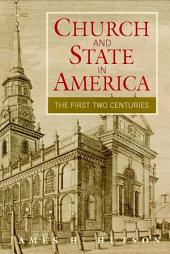 Church and State in America: The First Two Centuries
