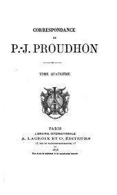 Correspondance de P.-J. Proudhon: Volume4