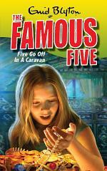 Famous Five: Five Go Off In A Caravan