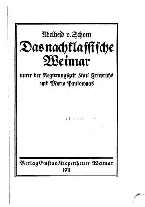 Das nachklassische Weimar      t   Unter der regierungszeit Karl Friedrichs und Maria Paulownas PDF