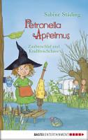 Petronella Apfelmus   Zauberschlaf und Knallfroschchaos PDF