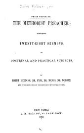 The Methodist Preacher: Containing Twenty-eight Sermons, on Doctrinal and Practical Subjects