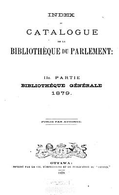 Index to the Catalogue of the Library of Parliament  Part II  PDF