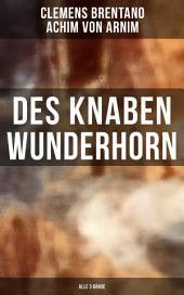 Des Knaben Wunderhorn (Gesamtausgabe in 3 Bänden)