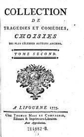 Collection De Tragédies Et Comédies Choisies Des Plus Célebres Auteurs Anciens: Volume 2