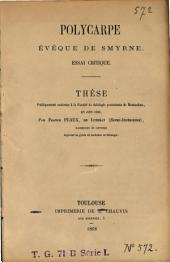 Polycarpe, évêque de Smyrne. Essai critique