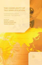 The Complexity of Tax Simplification: Experiences From Around the World