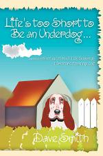 Life's Too Short to Be an Underdog...