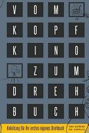 Vom Kopfkino Zum Drehbuch PDF