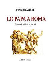 LO PAPA A ROMA: Commedia musicale in due tempi