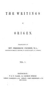 Ante-Nicene Christian Library: The writings of Origen [v. 1] (1869)
