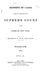 Reports of Cases Heard and Determined in the Supreme Court of the State of New York: Volume 59