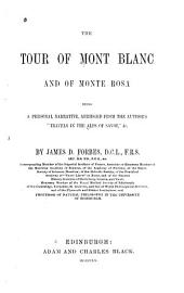 "The Tour of Mont Blanc and of Monte Rose: Being a Personal Narrative, Abridged from the Author's ""Travels in the Alps of Savoy,"" &c"