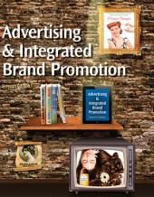Advertising and Integrated Brand Promotion: Edition 7