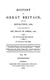 History of Great Britain: From the Revolution, 1688, to the Conclusion of the Treaty of Amiens, 1802 : in Twelve Volumes, Volume 7