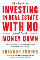 The Book on Investing in Real Estate with No  and Low  Money Down Book
