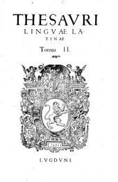 Thesaurus linguae latinae seu promptuarium dictionum et loquendi formularum ad latini sermonis notitiam assequendam pertinentium (etc.)- Lugduni, (Philippus Tinghyus) 1573