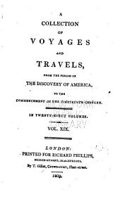 A General Collection of Voyages and Travels from the Discovery of America to Commencement of the Nineteenth Century: Volume 19